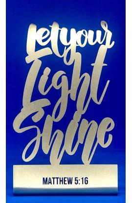 LET YOUR LIGHT SHINE ST 20 CM