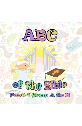 ABC OF THE BIBLE PART 1 FROM A TO H