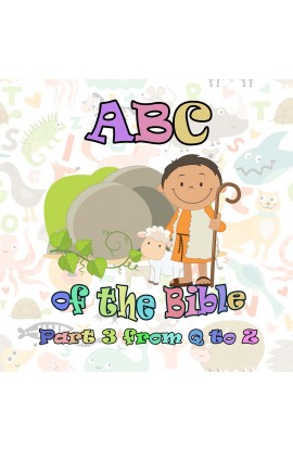 ABC OF THE BIBLE PART 3 FROM Q TO Z