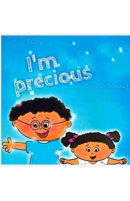 I AM PRECIOUS
